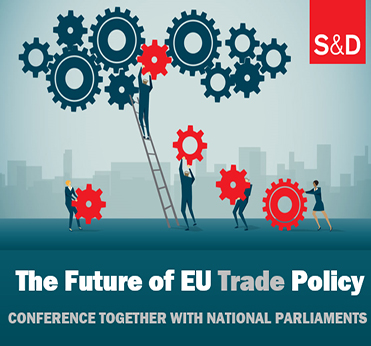 S&D Conference: The Future of EU Trade Policy