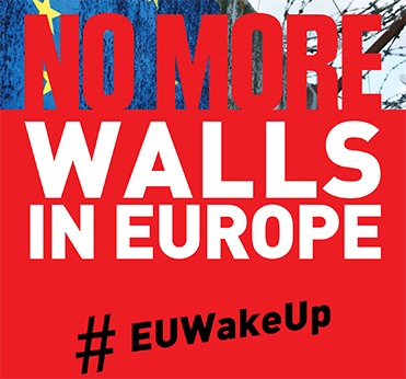No More Walls in Europe - #EUWakeUp, asylum, refugees, migration,