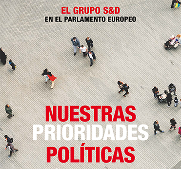 El grupo S&D en el parlamento  europeo - Nuestras prioridades políticas