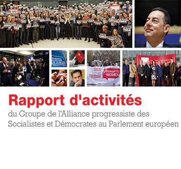 Rapport d'activités du Groupe de l'Alliance progressiste des Socialistes et Démocrates au Parlement européen