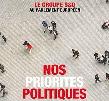 Le Groupe S&D - Nos Priorites Politiques