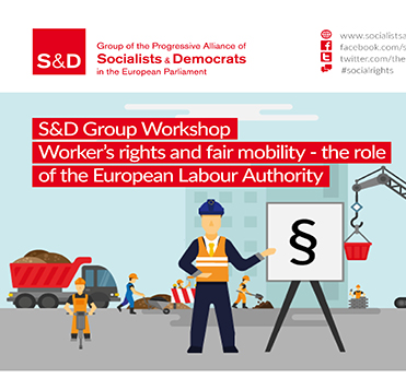 S&D Group workshop: Worker's rights and fair mobility -The role of the European Labour Authority