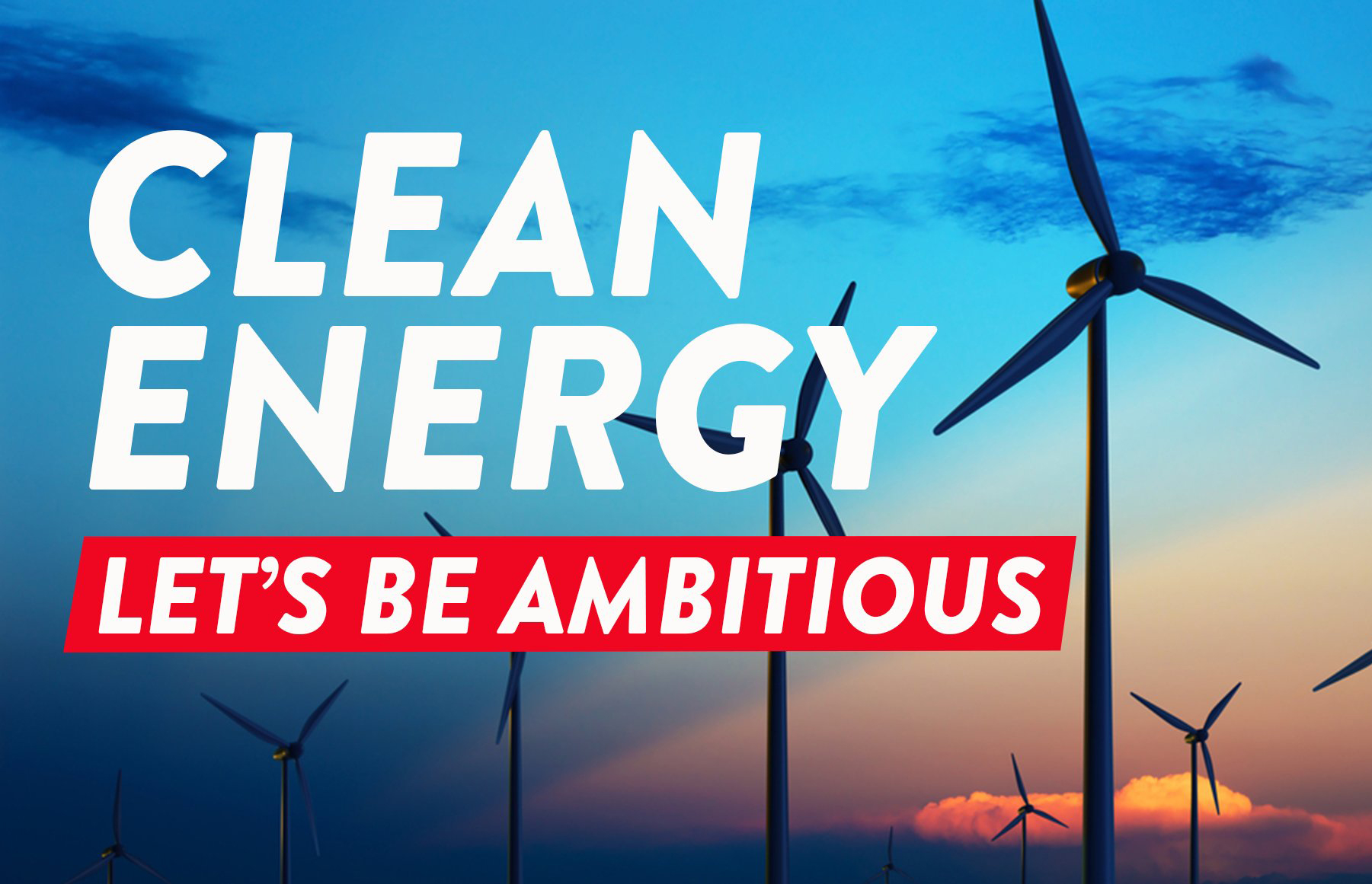 Writing Clean Energy - let's be ambitious over blue background and wind turbines