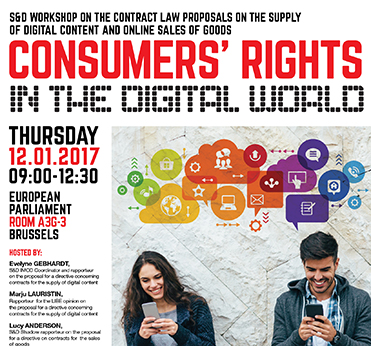 Consumers' Rights in the Digital World - S&D Workshop on the contract law proposals on the supply of digital content and online sales of goods