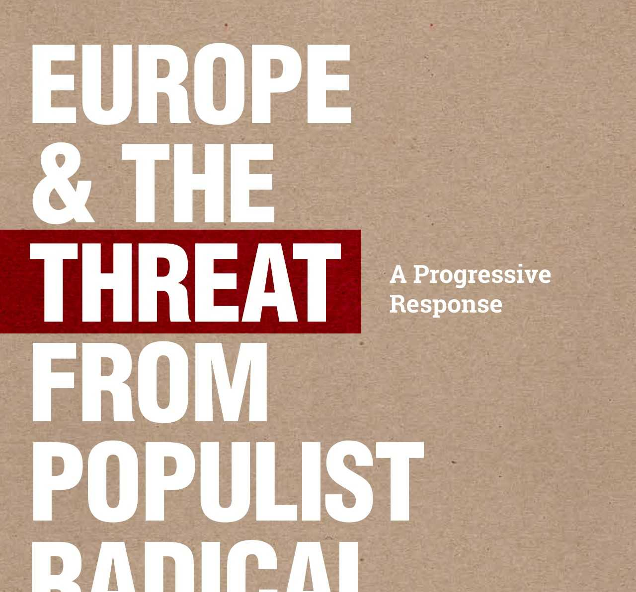 Europe and the threat from populist radical right – A progressive response