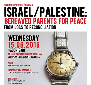S&D Seminar - Israel - Palestine: Bereaved Parents for Peace - From Loss to Reconciliation