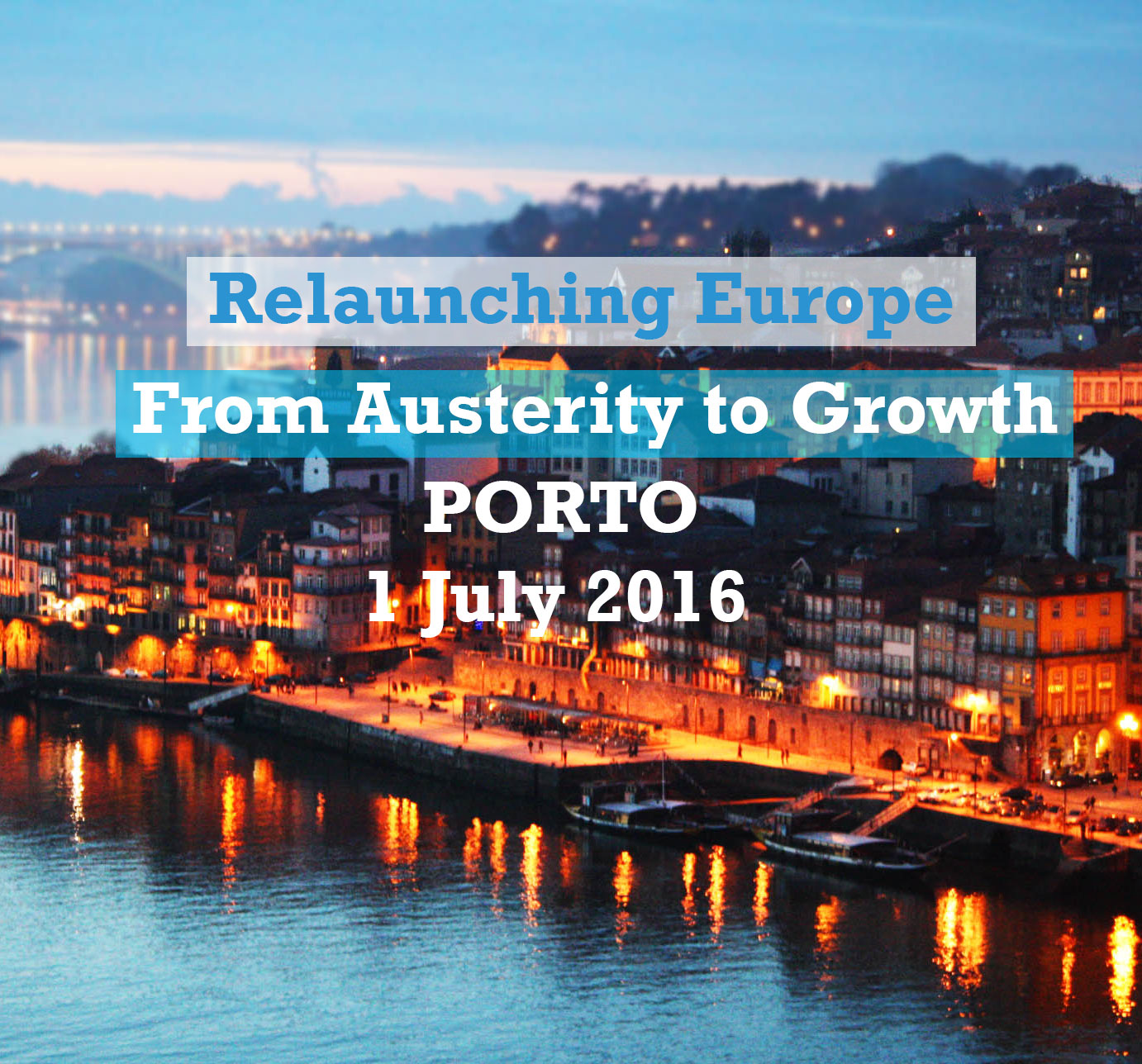 Relaunching Europe - From Austerity to Growth - Porto, Gianni Pittella,  Portuguese Prime-Minister António Costa, a fair fiscal policy and opportunities for the young generation,