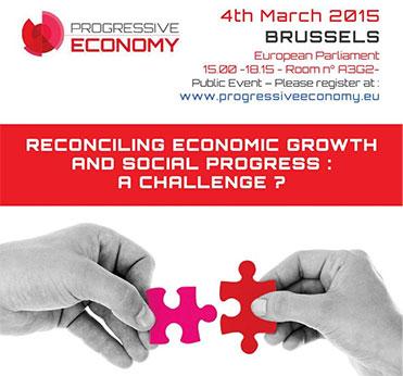 Progressive Economy Conference 4 March: Reconciling Economic Growth & Social Progress: A Challenge?