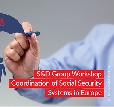 S&D Group workshop: Co-ordination of Social Security Systems in Europe