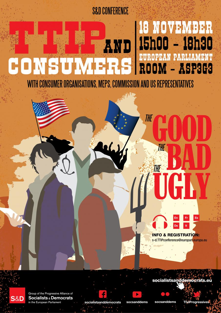 S&D Conference: TTIP and Consumers. The Good, The Bad, The Ugly.