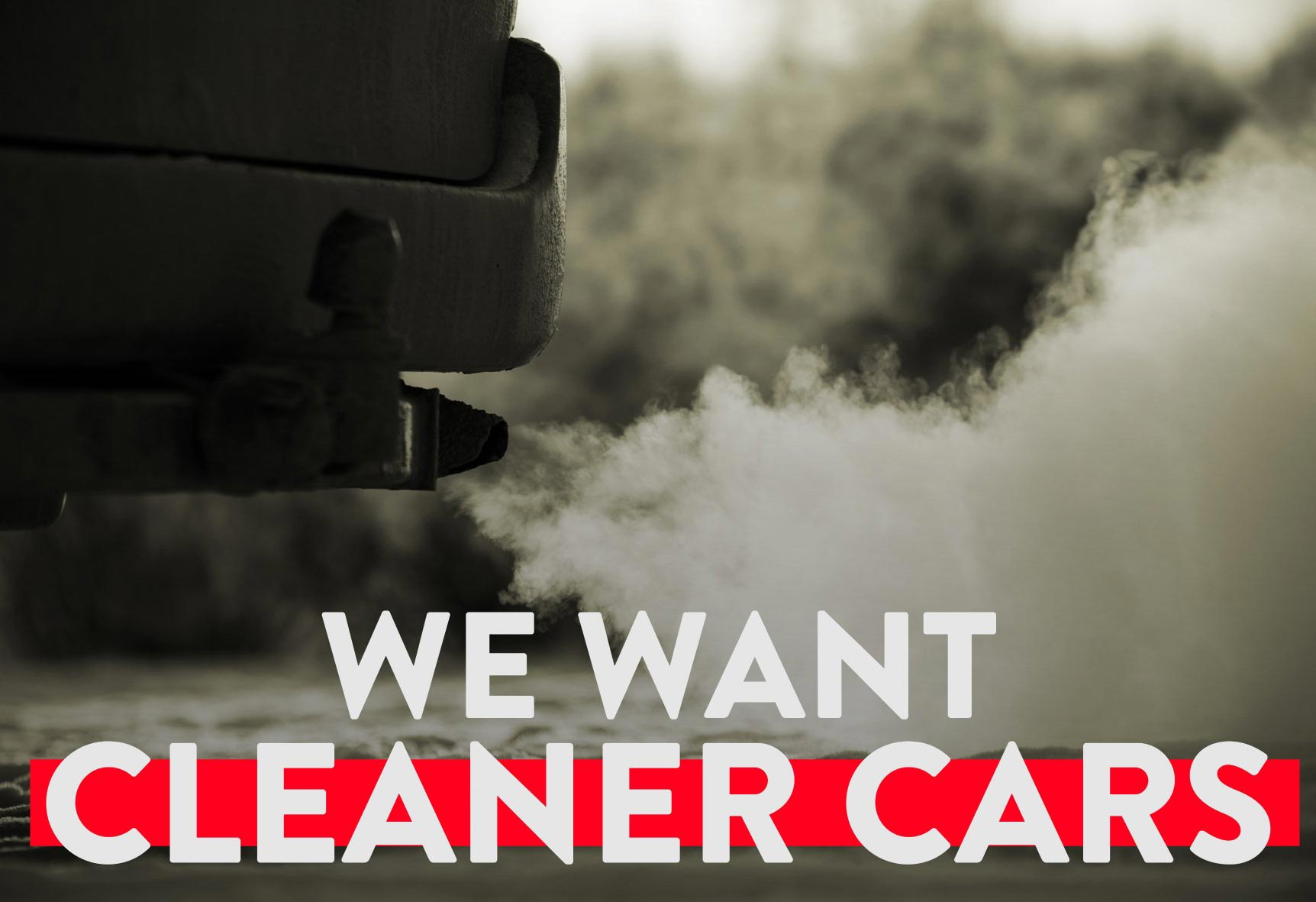 car and exhaust fumes and words - We want cleaner cars