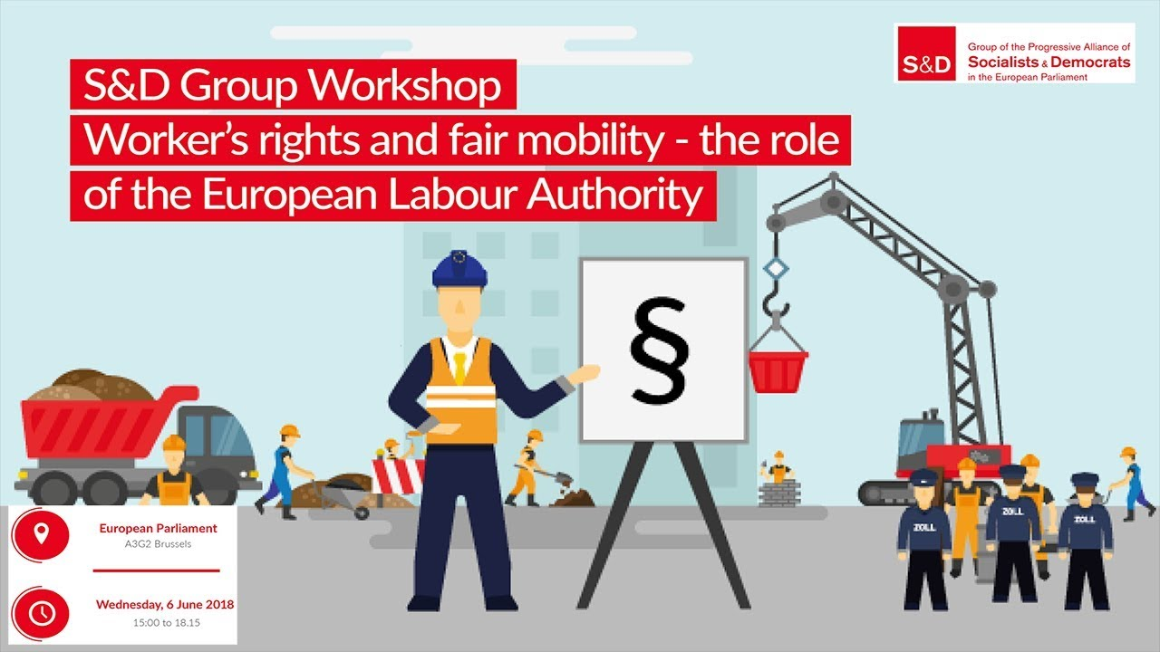 Embedded thumbnail for S&D Group workshop: Worker's rights and fair mobility -The role of the European Labour Authority